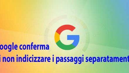 Google conferma di non indicizzare i passaggi separatamente