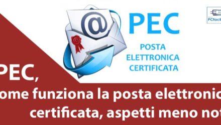 PEC, come funziona la posta elettronica certificata, aspetti meno noti