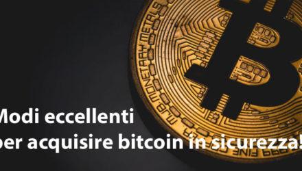 Modi eccellenti per acquisire bitcoin in sicurezza!