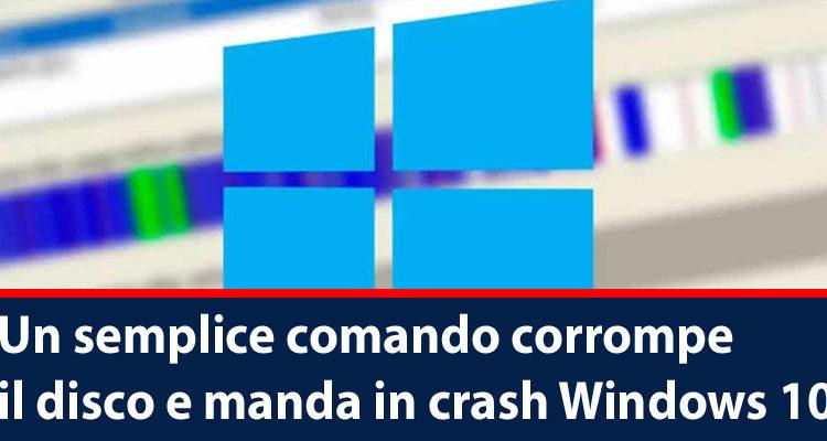 comando corrompe il disco e manda in crash Windows 10