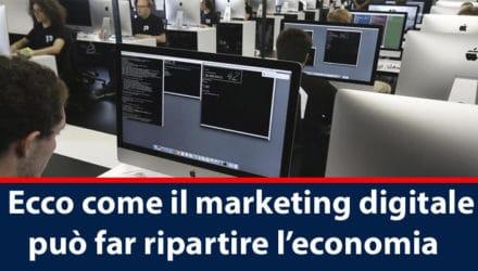 Ecco come il marketing digitale può far ripartire l'economia