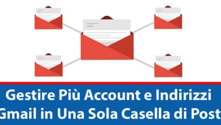 Raggruppare Più Account Gmail in una Sola Casella di Posta
