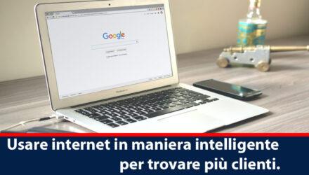 usare internet in maniera intelligente per trovare più clienti