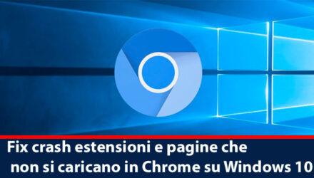 Fix crash estensioni e pagine che non si caricano in Chrome su Windows 10