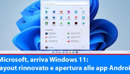 Microsoft, arriva Windows 11: layout rinnovato e apertura alle app Android