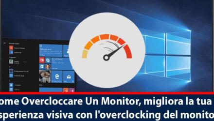 Migliora la tua esperienza visiva con l'overclocking del monitor